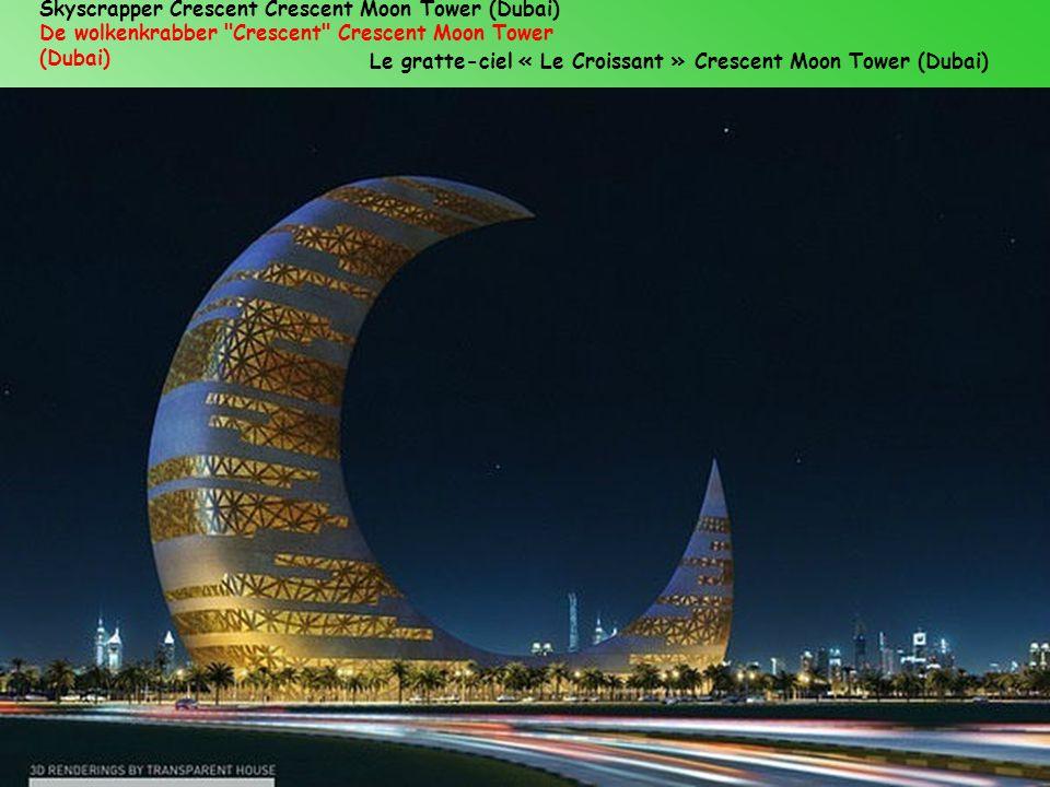 Skyscrapper Crescent Crescent Moon Tower (Dubai) De wolkenkrabber Crescent Crescent Moon Tower (Dubai) Le gratte-ciel « Le Croissant » Crescent Moon Tower (Dubai)