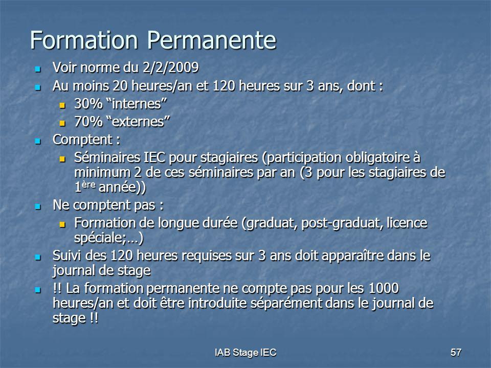 """IAB Stage IEC 57 Formation Permanente  Voir norme du 2/2/2009  Au moins 20 heures/an et 120 heures sur 3 ans, dont :  30% """"internes""""  70% """"externe"""