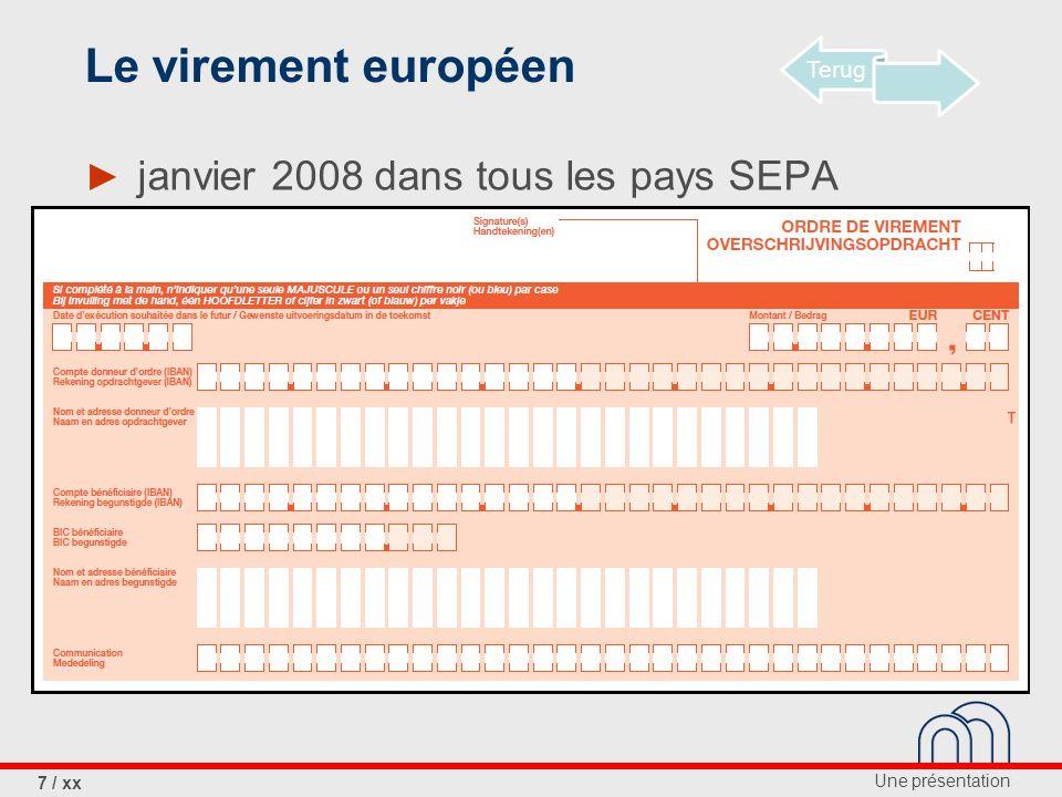 Une présentation 8 / xx Le virement européen ► Evolution en Belgique: transactions en format SEPA (% du total de transactions Big billers Overheid