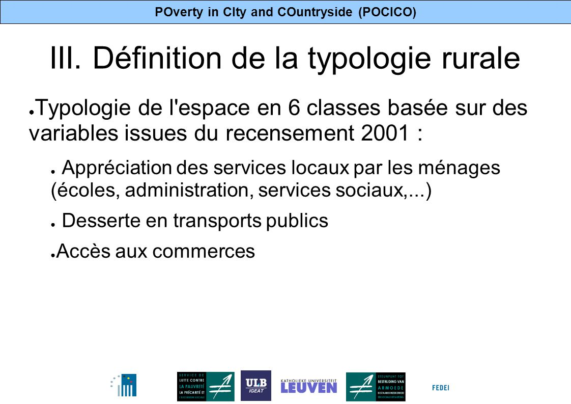 POverty in CIty and COuntryside (POCICO) 4 III. Définition de la typologie rurale ● Typologie de l'espace en 6 classes basée sur des variables issues