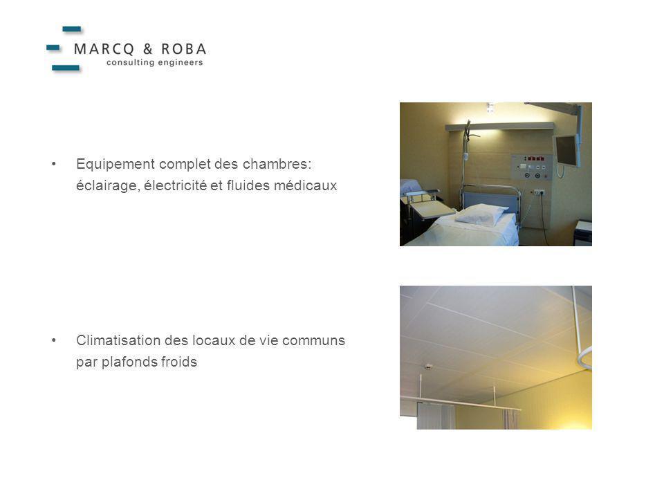 Equipement complet des chambres: éclairage, électricité et fluides médicaux Climatisation des locaux de vie communs par plafonds froids