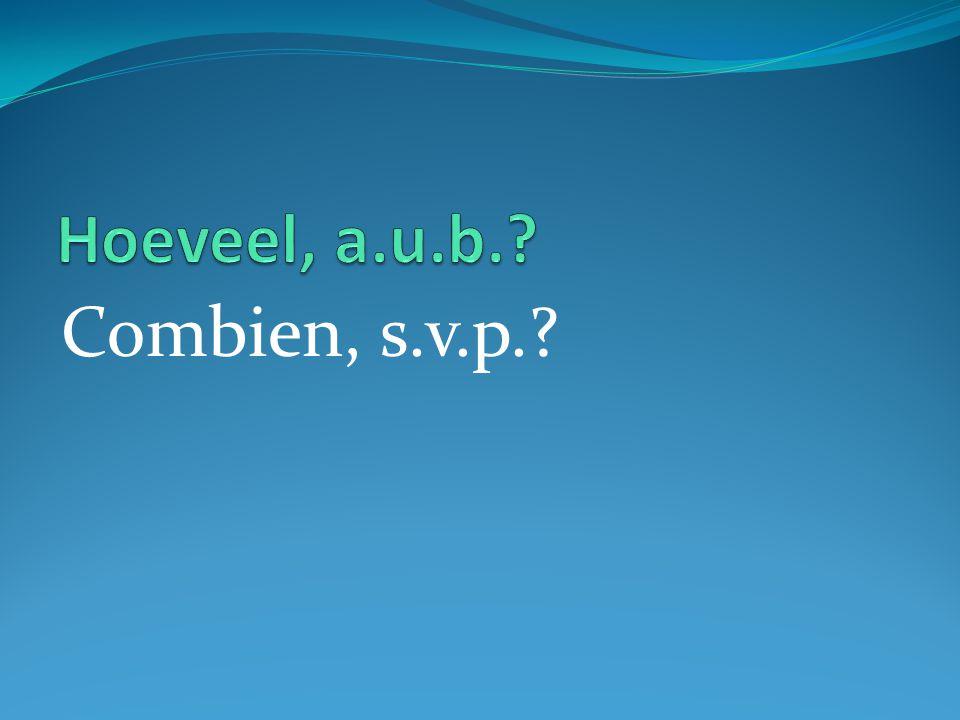 Combien, s.v.p.?