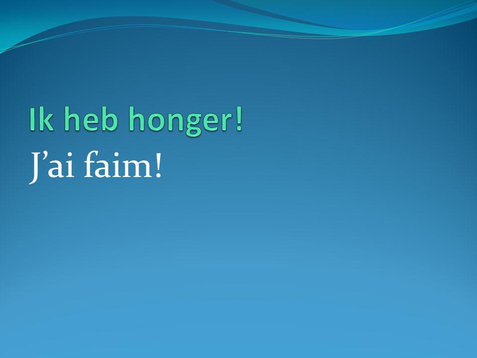 J'ai faim!