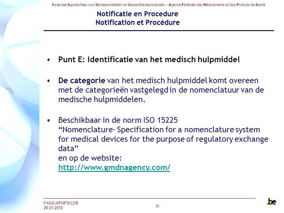 Federaal Agentschap voor Geneesmiddelen en Gezondheidsproducten – Agence Fédérale des Médicaments et des Produits de Santé FAGG-AFMPS/LDB 28.01.2010 3