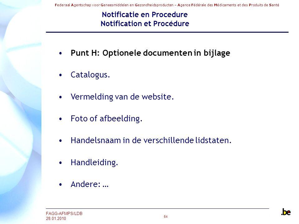 Federaal Agentschap voor Geneesmiddelen en Gezondheidsproducten – Agence Fédérale des Médicaments et des Produits de Santé FAGG-AFMPS/LDB 28.01.2010 5