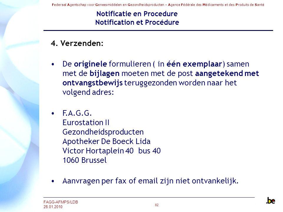 Federaal Agentschap voor Geneesmiddelen en Gezondheidsproducten – Agence Fédérale des Médicaments et des Produits de Santé FAGG-AFMPS/LDB 28.01.2010 6