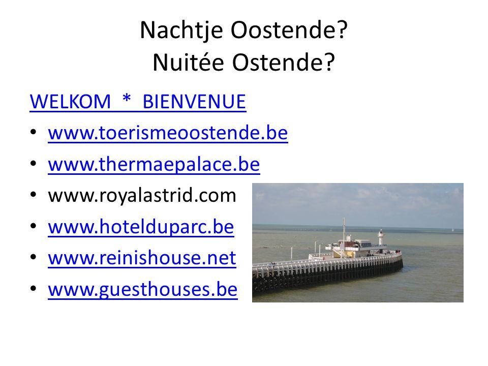 Nachtje Oostende. Nuitée Ostende.
