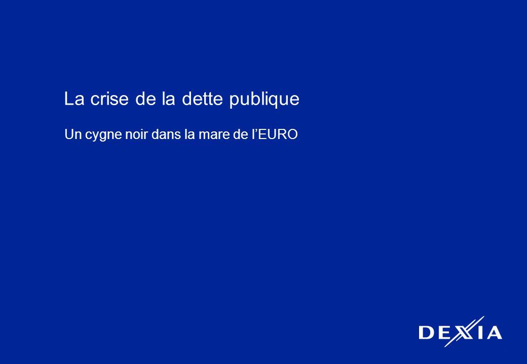 3 La crise de la dette publique Un cygne noir dans la mare de l'EURO