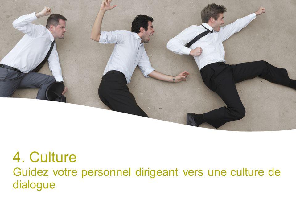 4. Culture Guidez votre personnel dirigeant vers une culture de dialogue