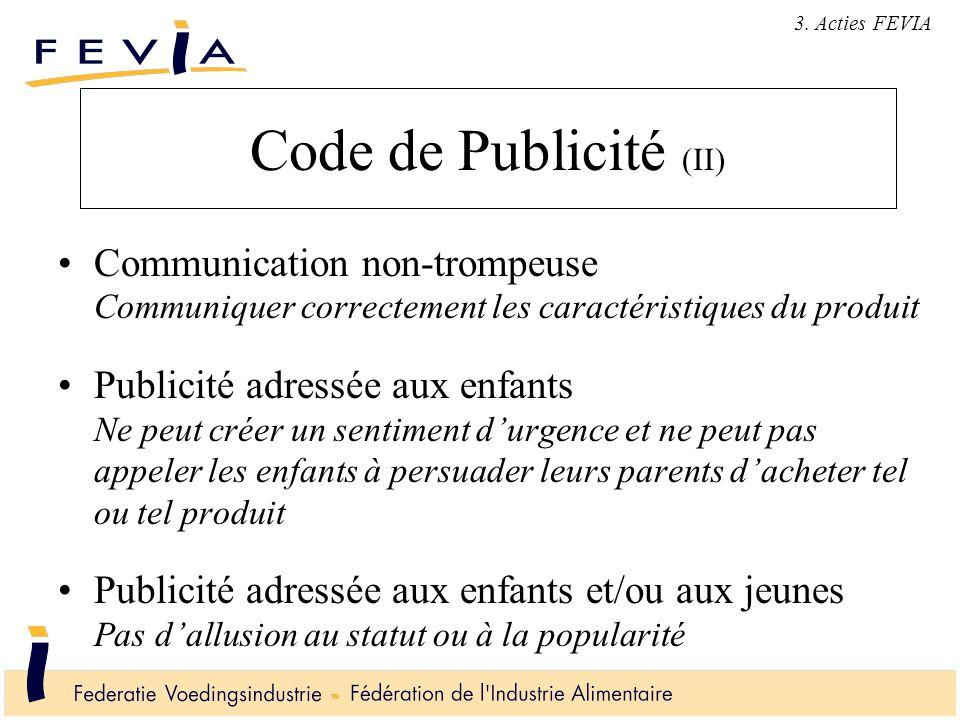 Code de Publicité (II) Communication non-trompeuse Communiquer correctement les caractéristiques du produit Publicité adressée aux enfants Ne peut cré