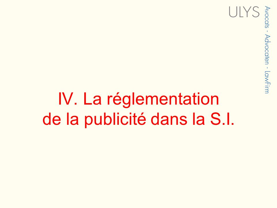 IV. La réglementation de la publicité dans la S.I.