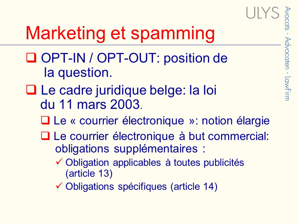 Marketing et spamming  OPT-IN / OPT-OUT: position de la question.