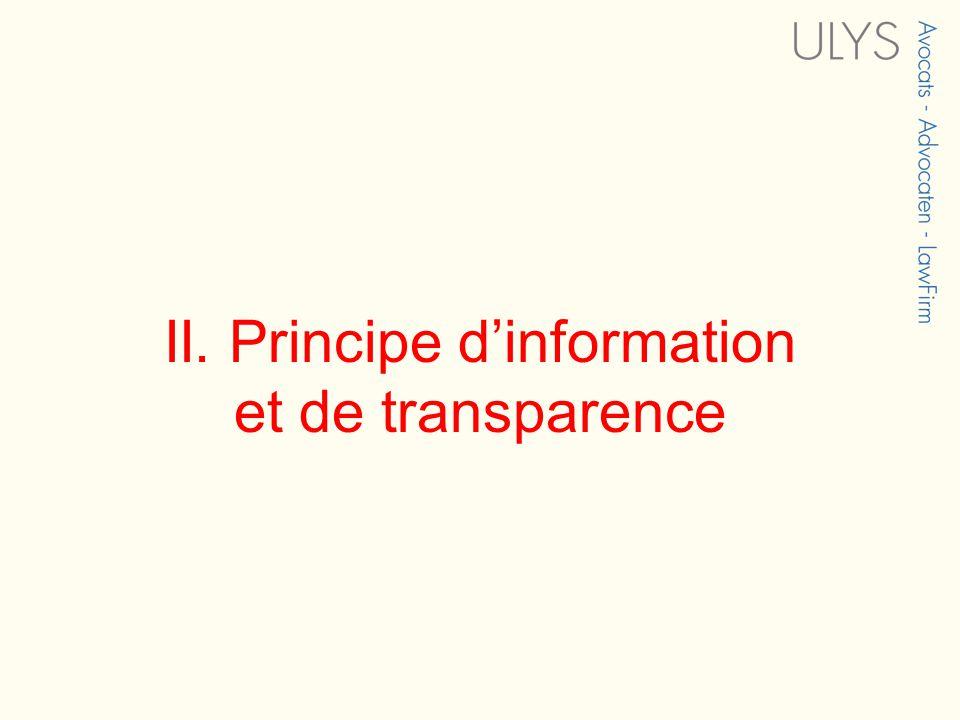 Principe d'information et de transparence  Principe: devoir général incombant à tout prestataire  Bénéficiaire: « les destinataires des SSI »  notion différente de celle de consommateur (LPC):