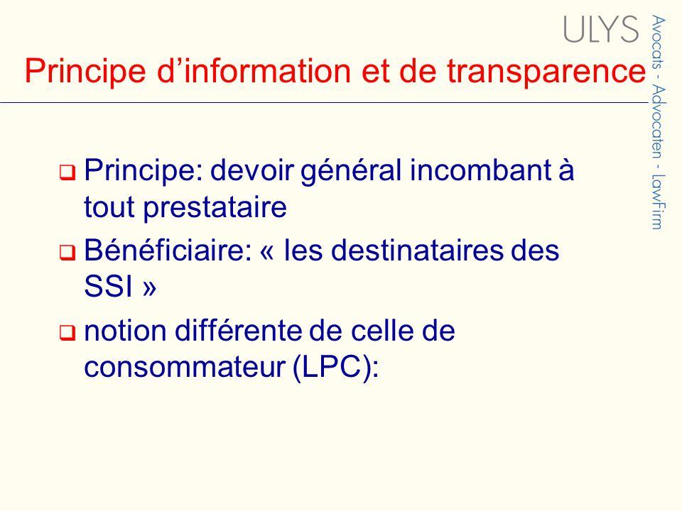 Principe d'information et de transparence LPC  Consommateurs  Caractéristiques du produit/service  Prix Loi du 11 mars 2003  Destinataires( B2C et B2B)  Infos sur le vendeur ou prestataire  Infos sur la commande Comparaison des principaux traits caractéristiques respectifs de la LPC et de la loi du 11 mars 2003