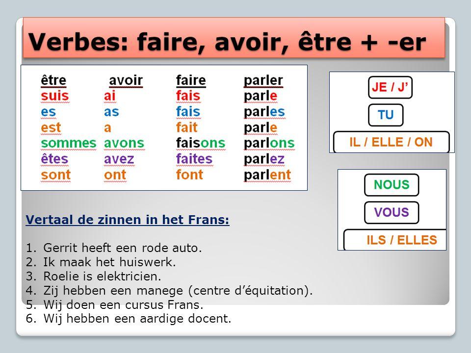 Vertaal de zinnen in het Frans: 1.Gerrit heeft een rode auto. 2.Ik maak het huiswerk. 3.Roelie is elektricien. 4.Zij hebben een manege (centre d'équit