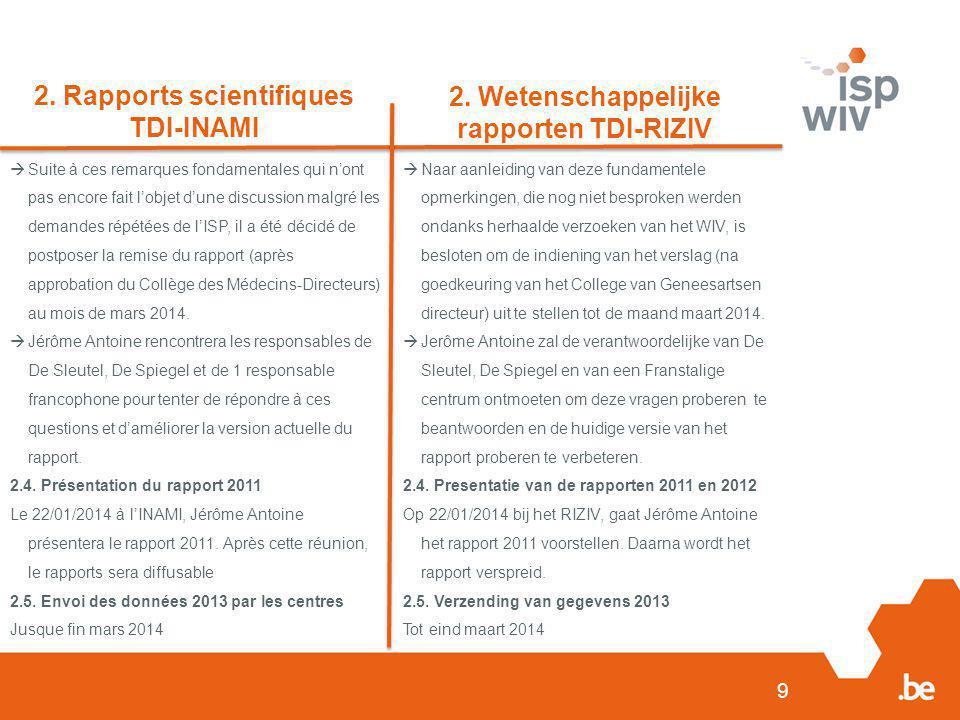 10 3.Rapports génériques pour les centres 3. Generieke rapporten voor de centra 3.1.
