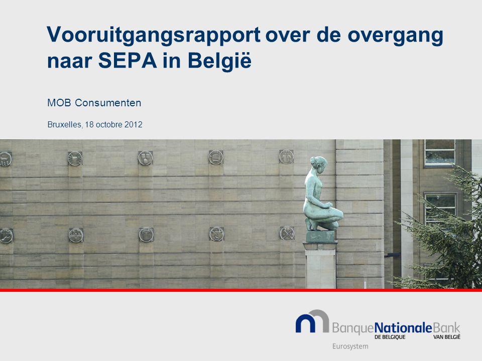Vooruitgangsrapport over de overgang naar SEPA in België Bruxelles, 18 octobre 2012 MOB Consumenten