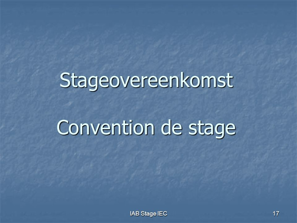IAB Stage IEC17 Stageovereenkomst Convention de stage