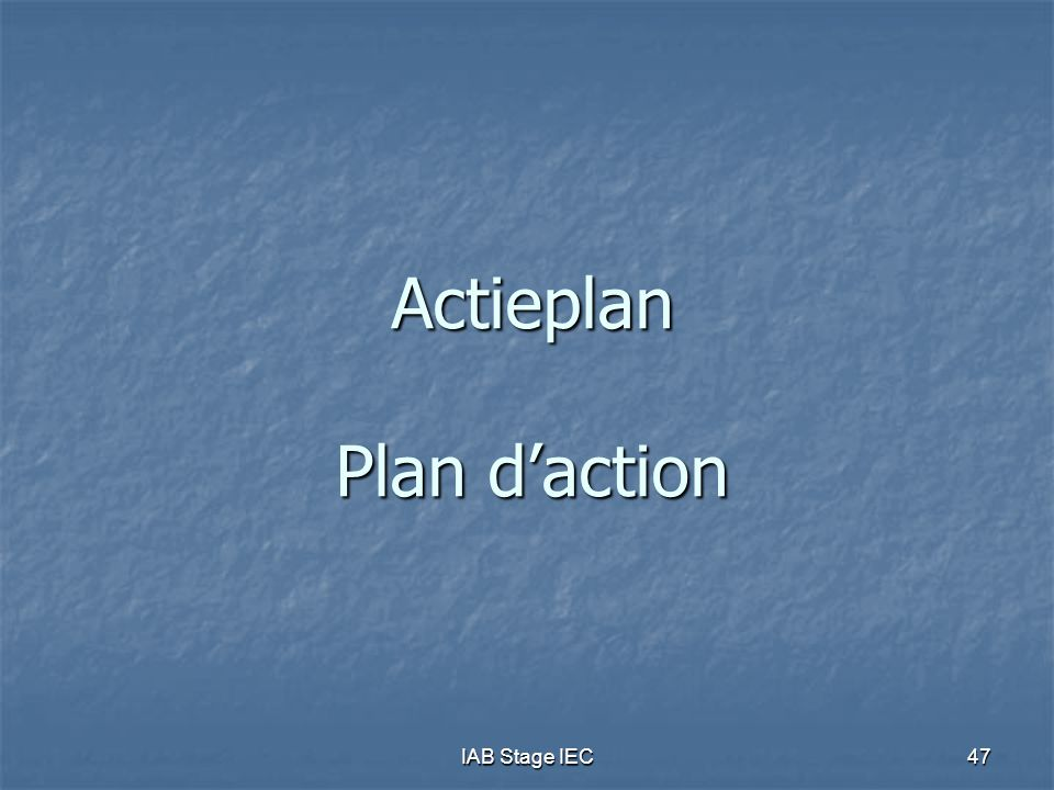 IAB Stage IEC47 Actieplan Plan d'action