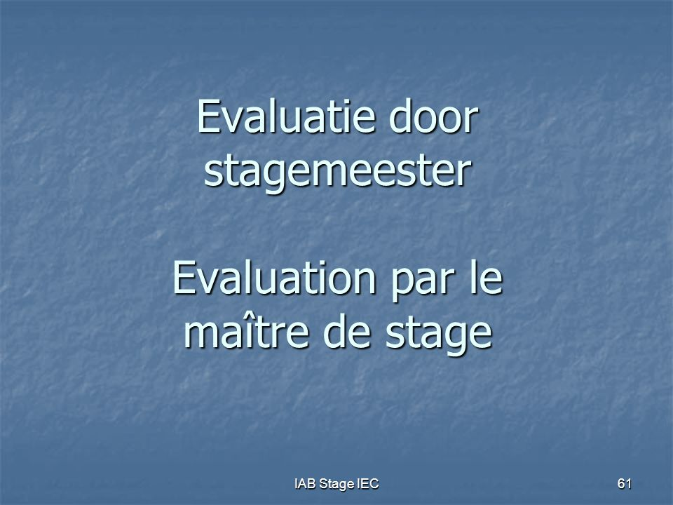 IAB Stage IEC61 Evaluatie door stagemeester Evaluation par le maître de stage