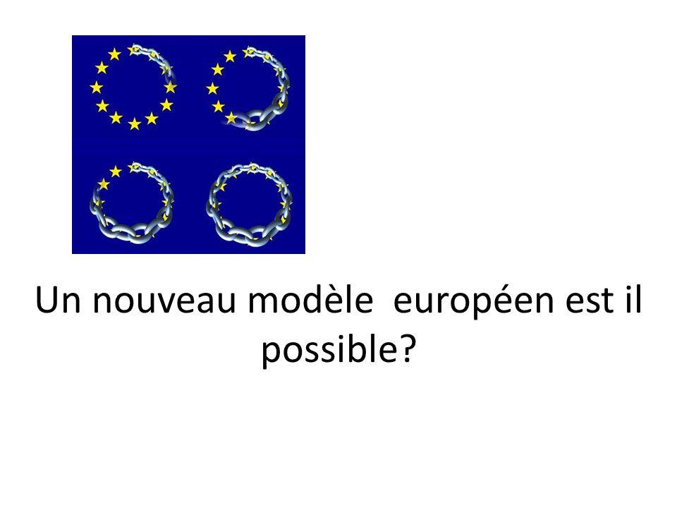 Un nouveau modèle européen est il possible?