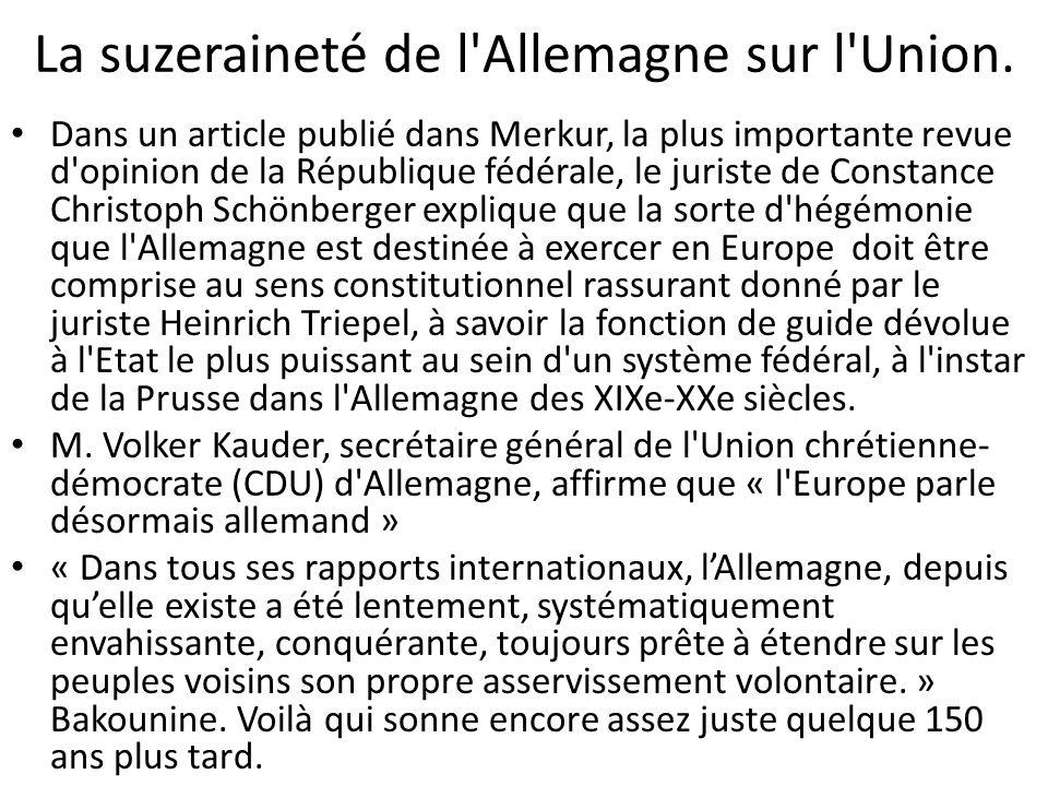 La suzeraineté de l'Allemagne sur l'Union. Dans un article publié dans Merkur, la plus importante revue d'opinion de la République fédérale, le jurist
