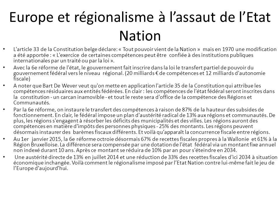 Europe et régionalisme à l'assaut de l'Etat Nation L'article 33 de la Constitution belge déclare: « Tout pouvoir vient de la Nation » mais en 1970 une
