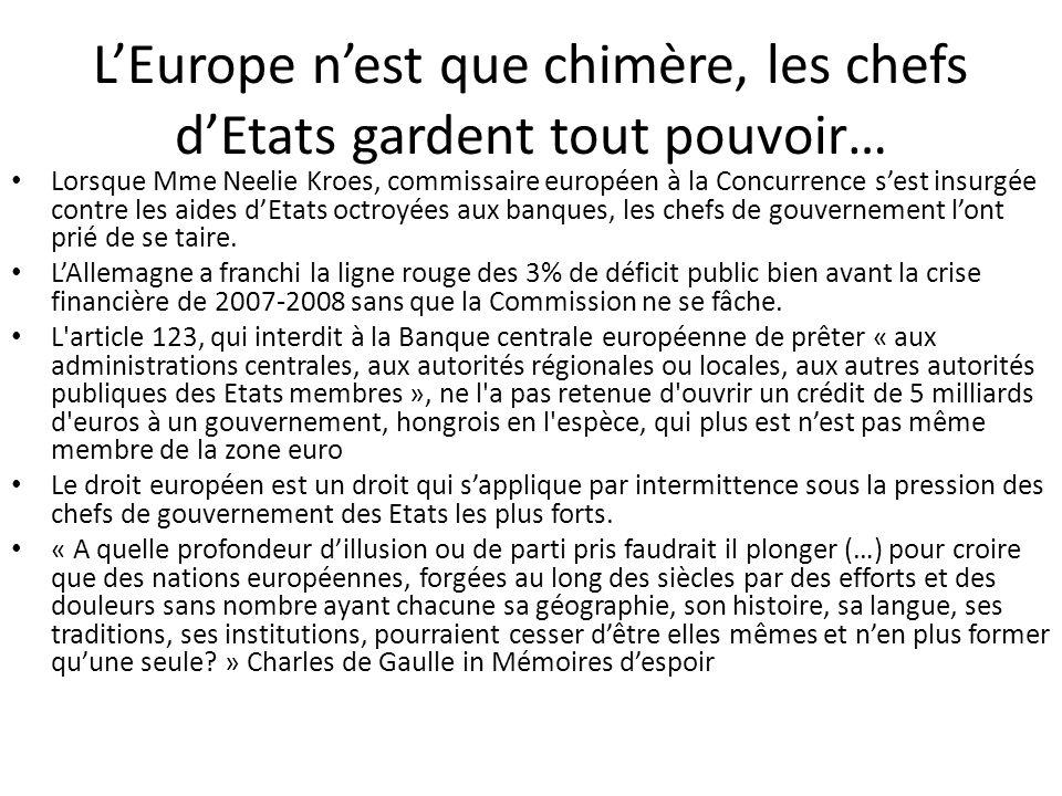 L'Europe n'est que chimère, les chefs d'Etats gardent tout pouvoir… Lorsque Mme Neelie Kroes, commissaire européen à la Concurrence s'est insurgée con