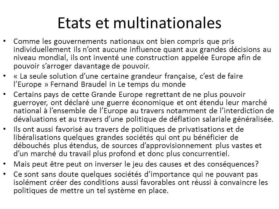Etats et multinationales Comme les gouvernements nationaux ont bien compris que pris individuellement ils n'ont aucune influence quant aux grandes déc