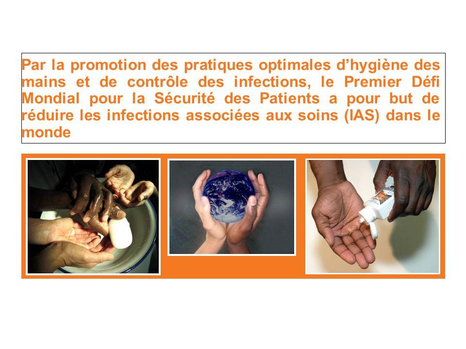 Par la promotion des pratiques optimales d'hygiène des mains et de contrôle des infections, le Premier Défi Mondial pour la Sécurité des Patients a po