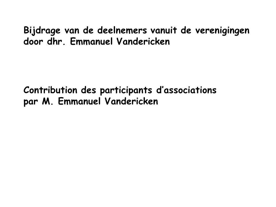 Bijdrage van de deelnemers vanuit de verenigingen door dhr.