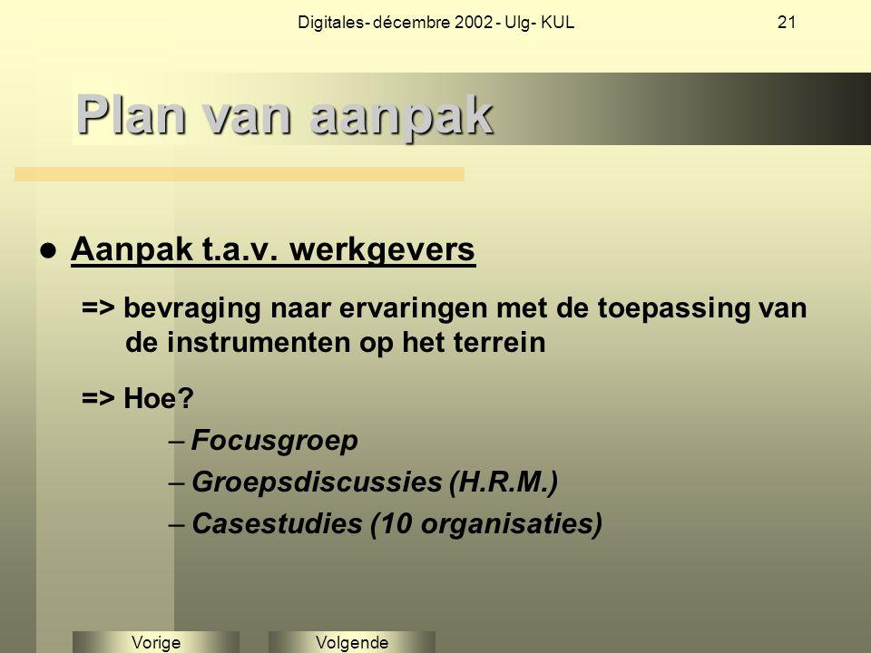 VolgendeVorige Digitales- décembre 2002 - Ulg- KUL21 Plan van aanpak Aanpak t.a.v.