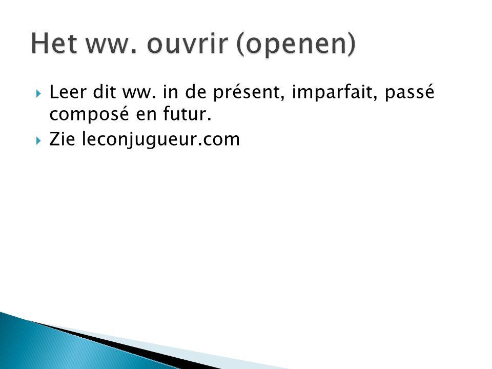  Leer dit ww. in de présent, imparfait, passé composé en futur.  Zie leconjugueur.com