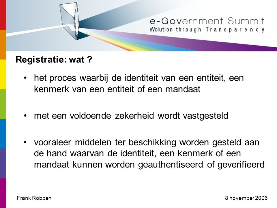 8 november 2006Frank Robben Authentification de l'identité : quoi .