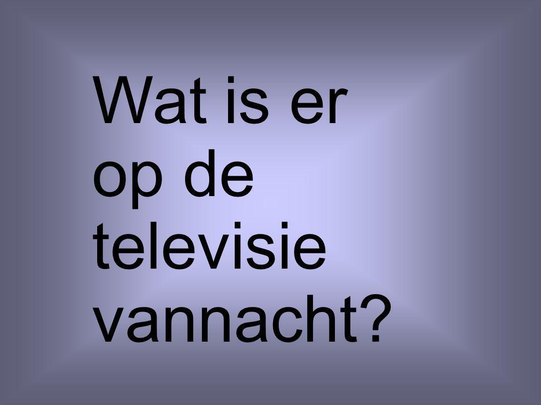 Wat is er op de televisie vannacht?