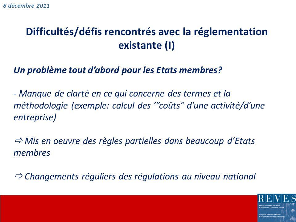 Difficultés/défis rencontrés avec la réglementation existante (I) Un problème tout d'abord pour les Etats membres.