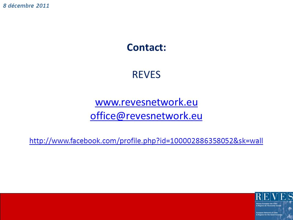 Contact: REVES www.revesnetwork.eu office@revesnetwork.eu http://www.facebook.com/profile.php?id=100002886358052&sk=wall 8 décembre 2011