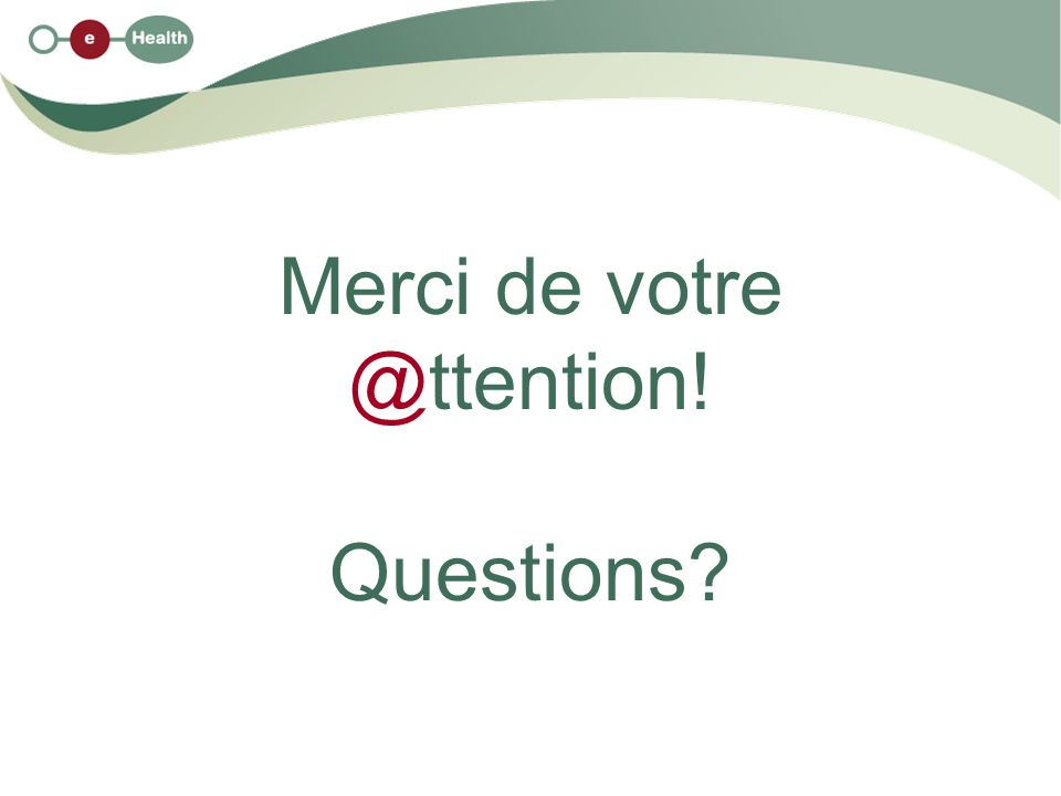 Merci de votre @ttention! Questions?