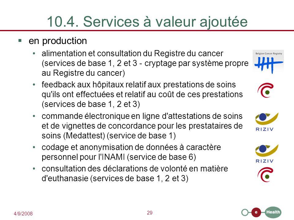 29 4/9/2008 10.4. Services à valeur ajoutée  en production alimentation et consultation du Registre du cancer (services de base 1, 2 et 3 - cryptage