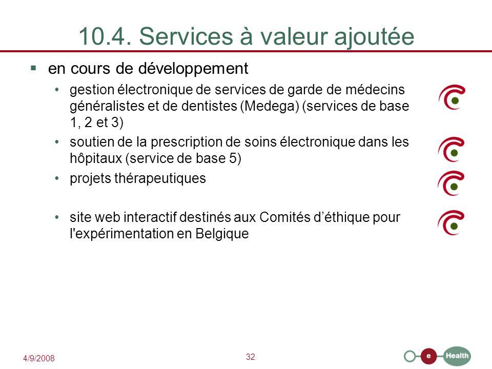 32 4/9/2008 10.4. Services à valeur ajoutée  en cours de développement gestion électronique de services de garde de médecins généralistes et de denti