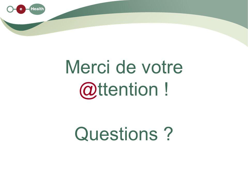 Merci de votre @ttention ! Questions ?