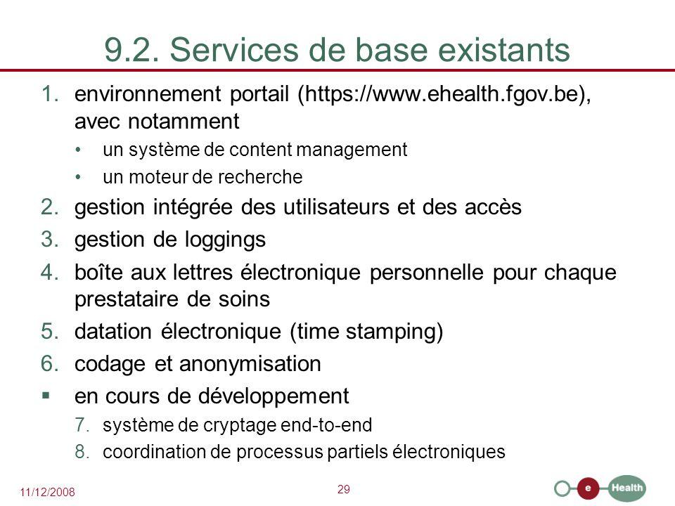 29 11/12/2008 9.2. Services de base existants 1.environnement portail (https://www.ehealth.fgov.be), avec notamment un système de content management u