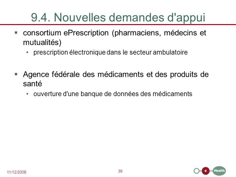 39 11/12/2008 9.4. Nouvelles demandes d'appui  consortium ePrescription (pharmaciens, médecins et mutualités) prescription électronique dans le secte
