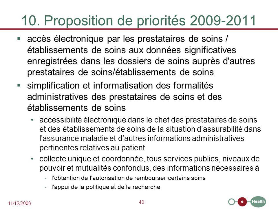 40 11/12/2008 10. Proposition de priorités 2009-2011  accès électronique par les prestataires de soins / établissements de soins aux données signific