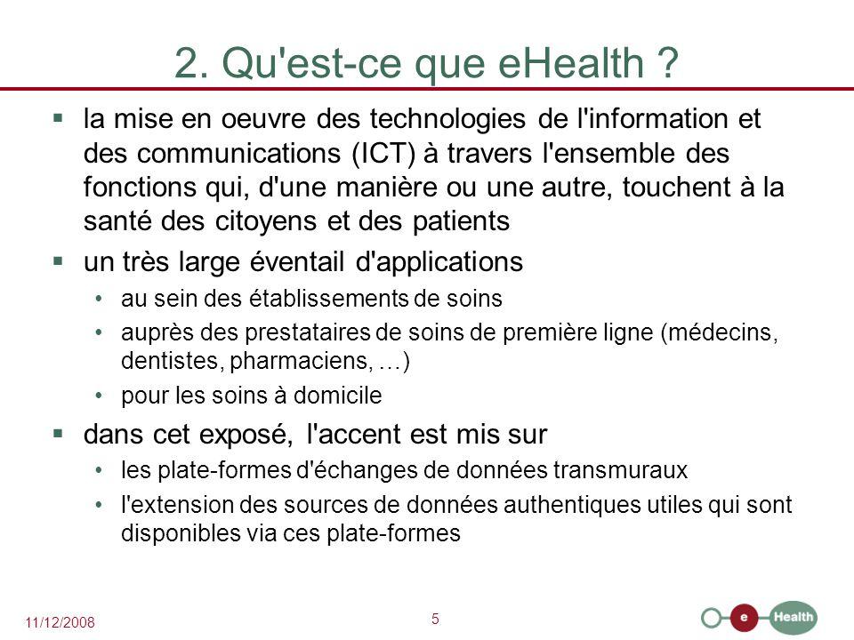5 11/12/2008 2. Qu'est-ce que eHealth ?  la mise en oeuvre des technologies de l'information et des communications (ICT) à travers l'ensemble des fon