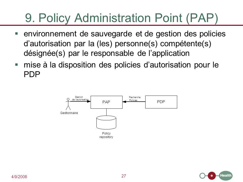 27 4/9/2008 9. Policy Administration Point (PAP)  environnement de sauvegarde et de gestion des policies d'autorisation par la (les) personne(s) comp