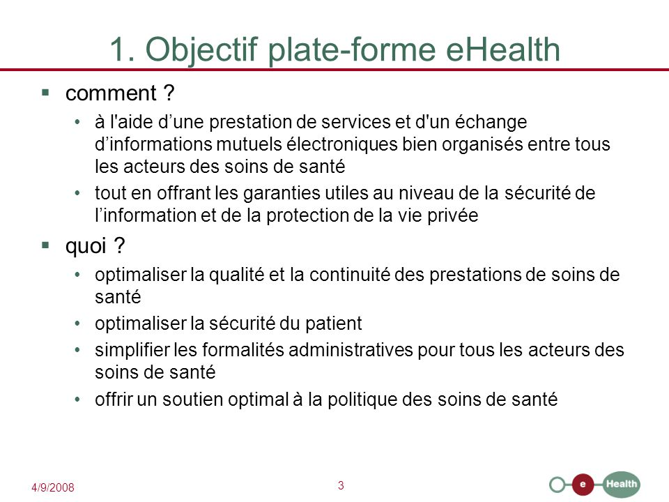 3 4/9/2008 1.Objectif plate-forme eHealth  comment .