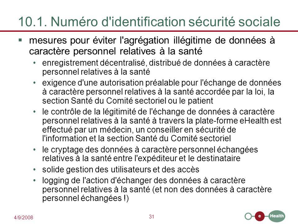 31 4/9/2008 10.1. Numéro d'identification sécurité sociale  mesures pour éviter l'agrégation illégitime de données à caractère personnel relatives à