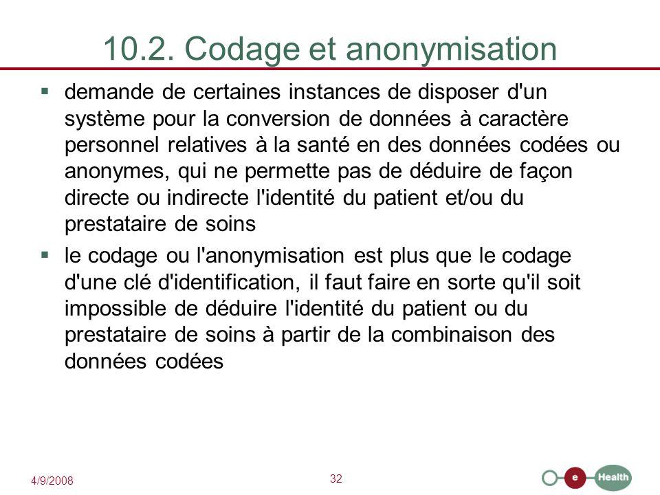 32 4/9/2008 10.2. Codage et anonymisation  demande de certaines instances de disposer d'un système pour la conversion de données à caractère personne