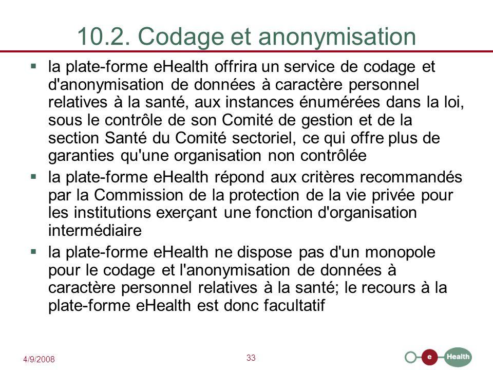 33 4/9/2008 10.2. Codage et anonymisation  la plate-forme eHealth offrira un service de codage et d'anonymisation de données à caractère personnel re